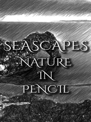 cover image of Seascapes--Nature In Pencil